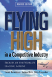 Flying High in a Competitive Industry: Secrets of the World's Leading Airline. Singapore