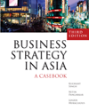 Business Strategy in Asia: A Casebook (3rd ed)
