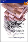 What is Strategy - And Does it Matter?